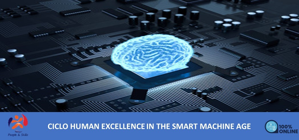 CICLO HUMAN EXCELLENCE IN THE SMART MACHINE AGE